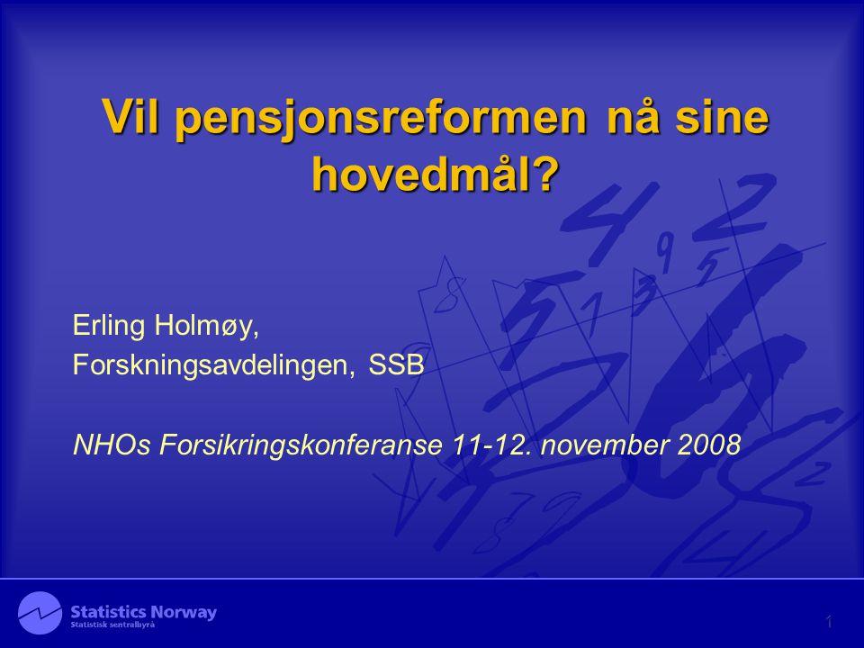 Vil pensjonsreformen nå sine hovedmål