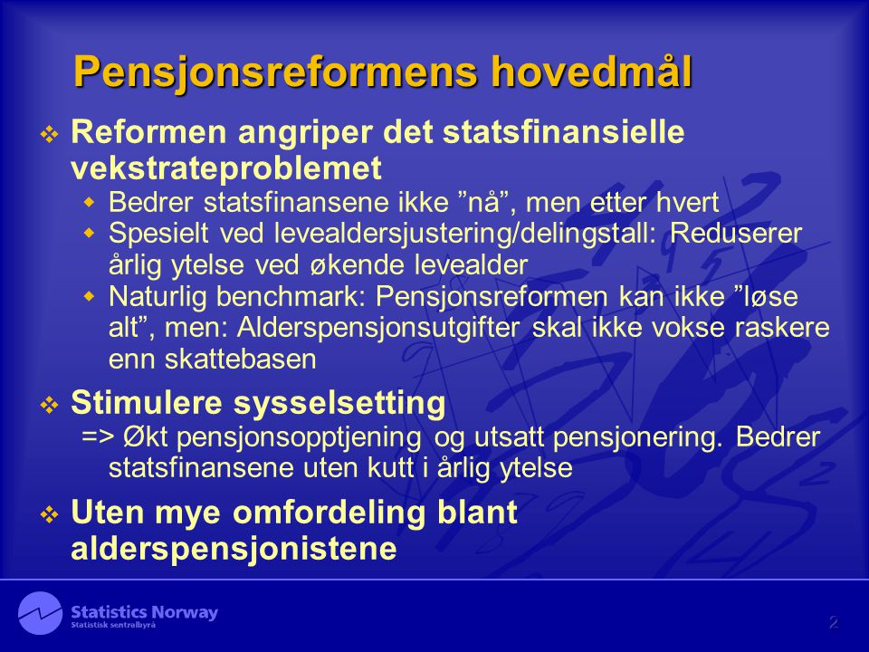 Pensjonsreformens hovedmål