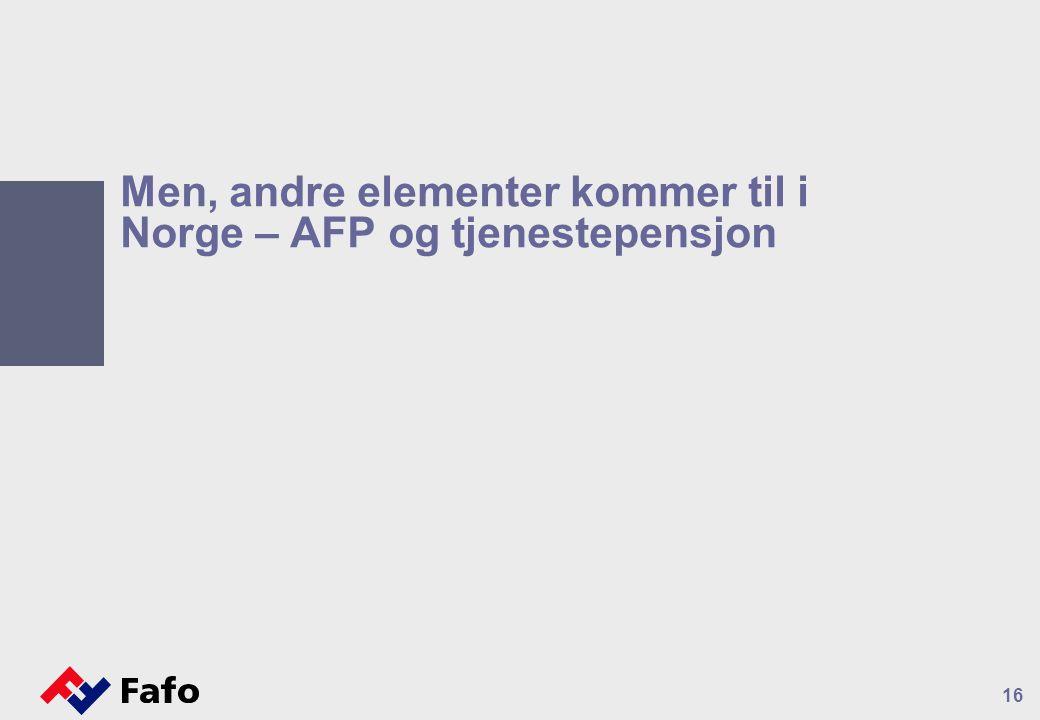 Men, andre elementer kommer til i Norge – AFP og tjenestepensjon