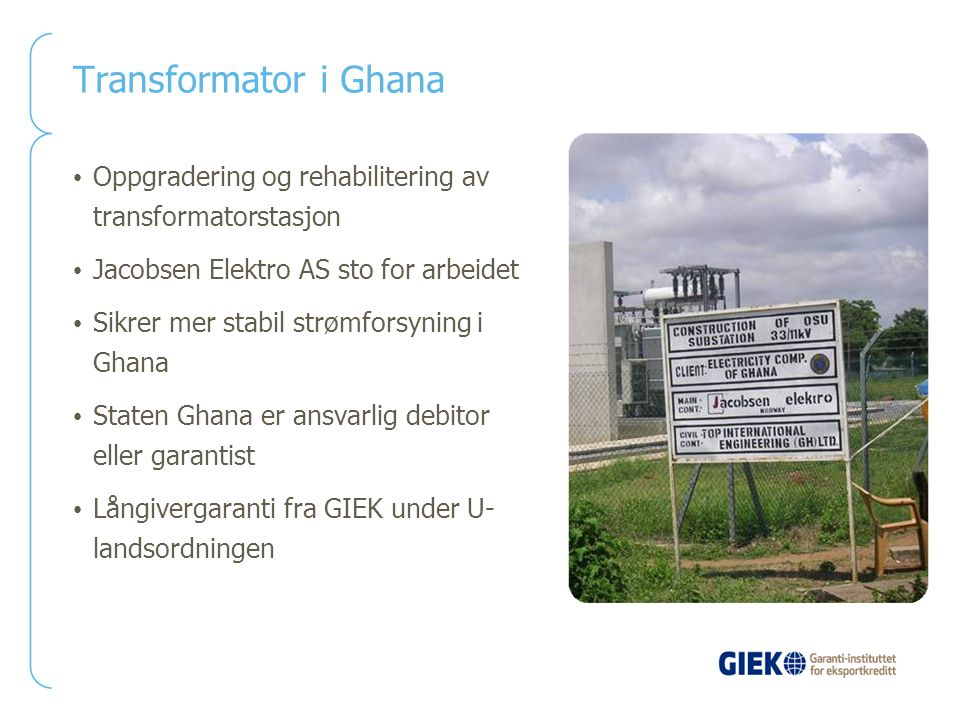 Transformator i Ghana Oppgradering og rehabilitering av transformatorstasjon. Jacobsen Elektro AS sto for arbeidet.