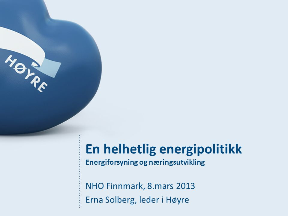 En helhetlig energipolitikk Energiforsyning og næringsutvikling