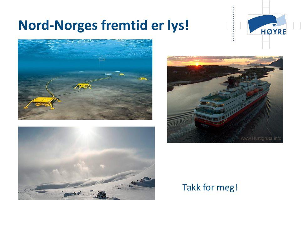 Nord-Norges fremtid er lys!