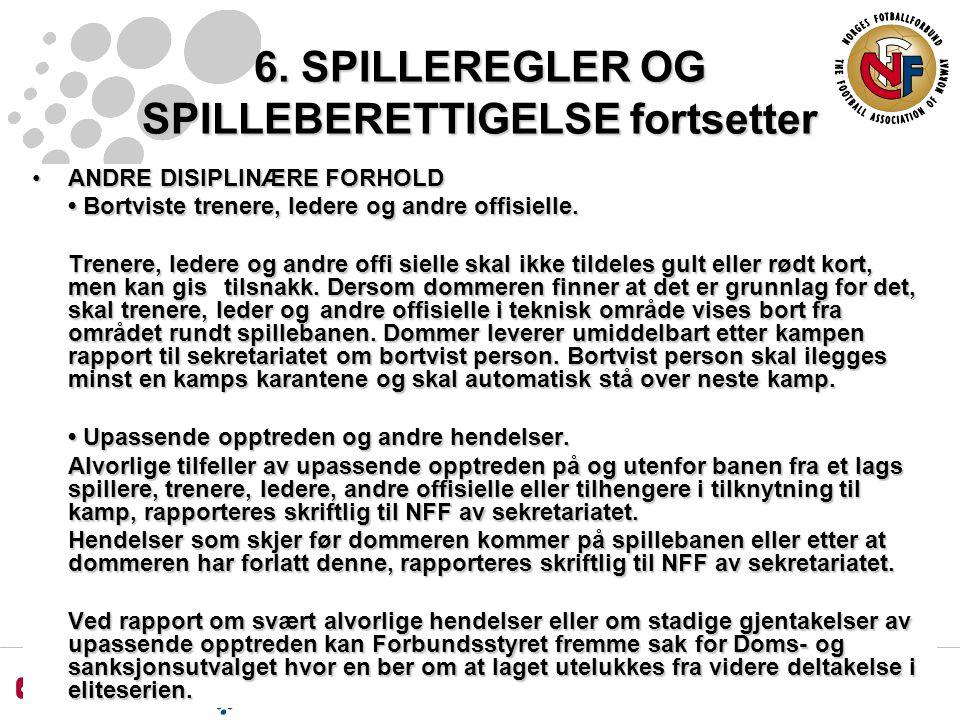 6. SPILLEREGLER OG SPILLEBERETTIGELSE fortsetter