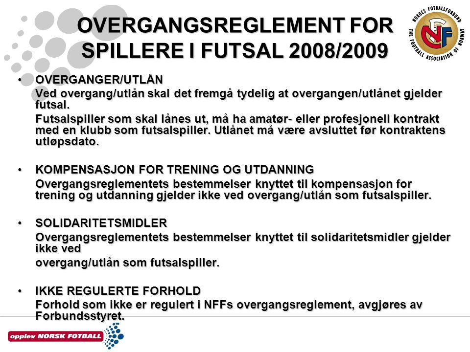 OVERGANGSREGLEMENT FOR SPILLERE I FUTSAL 2008/2009