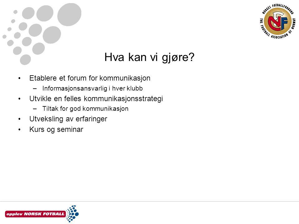 Hva kan vi gjøre Etablere et forum for kommunikasjon