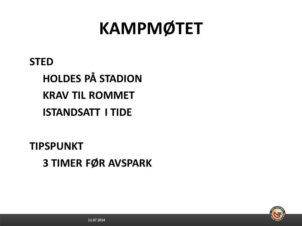 KAMPMØTET STED HOLDES PÅ STADION KRAV TIL ROMMET ISTANDSATT I TIDE