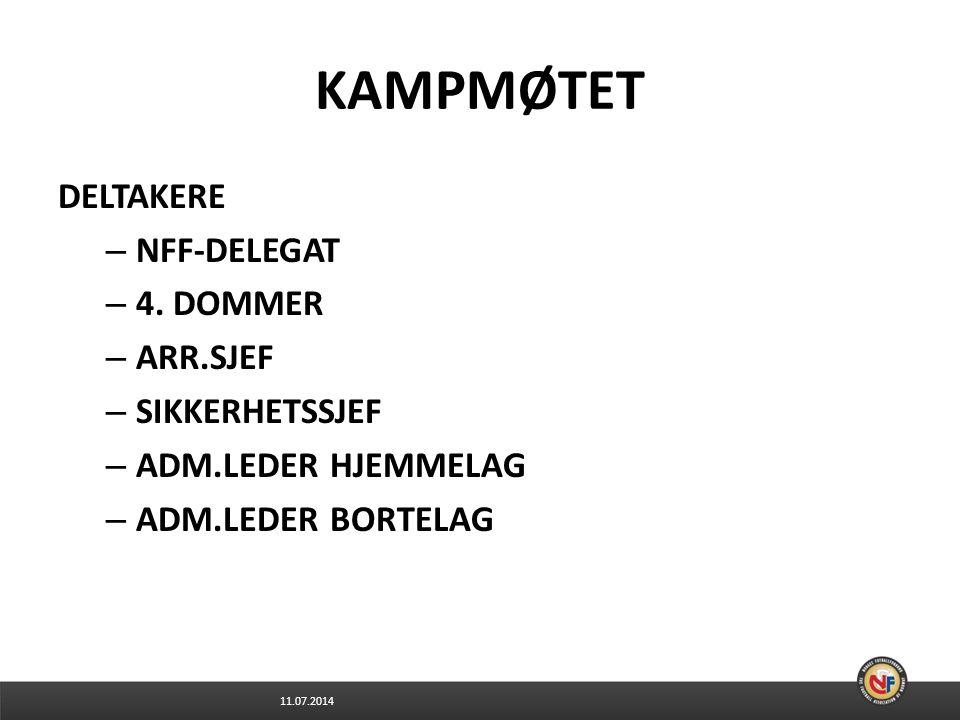 KAMPMØTET DELTAKERE NFF-DELEGAT 4. DOMMER ARR.SJEF SIKKERHETSSJEF