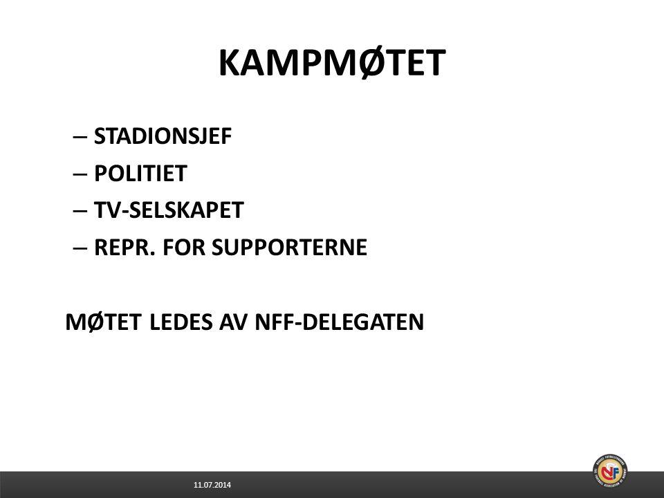 KAMPMØTET STADIONSJEF POLITIET TV-SELSKAPET REPR. FOR SUPPORTERNE