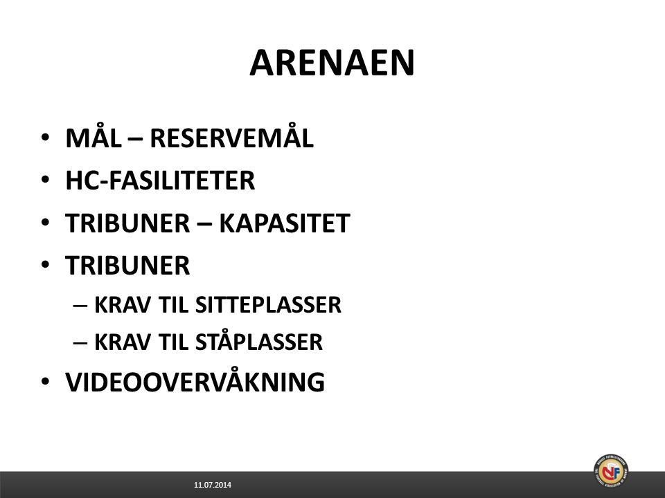 ARENAEN MÅL – RESERVEMÅL HC-FASILITETER TRIBUNER – KAPASITET TRIBUNER