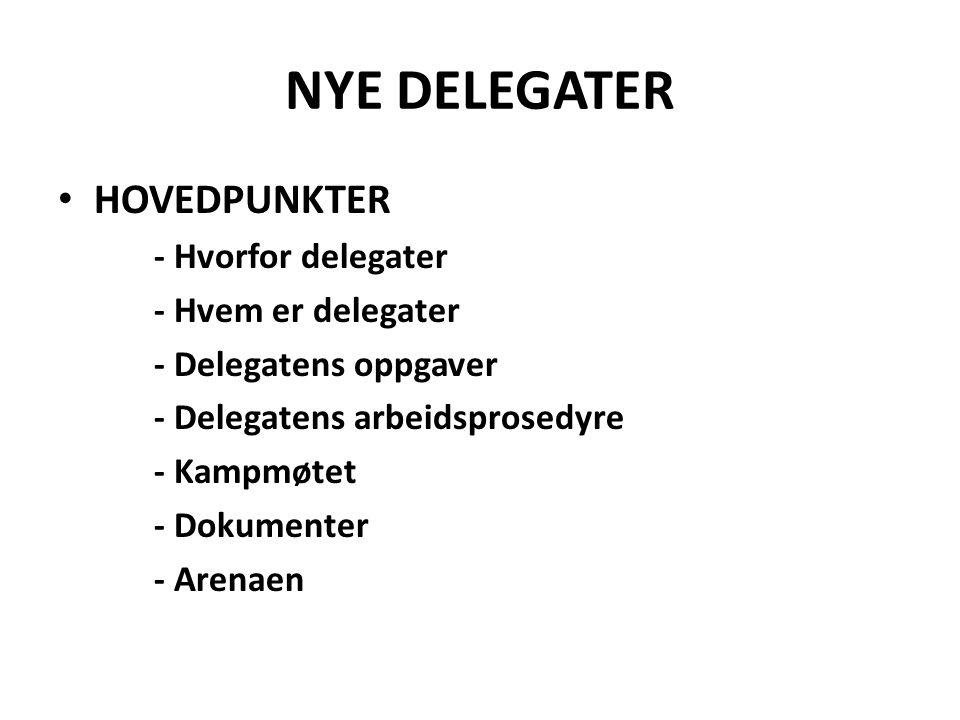 NYE DELEGATER HOVEDPUNKTER - Hvorfor delegater - Hvem er delegater