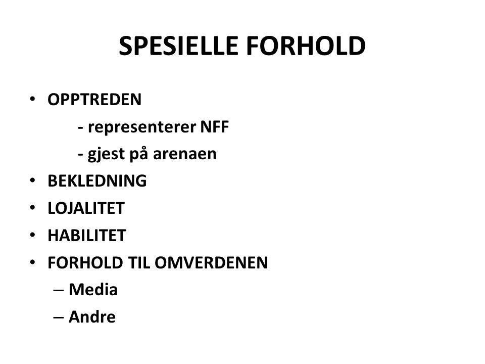 SPESIELLE FORHOLD OPPTREDEN - representerer NFF - gjest på arenaen