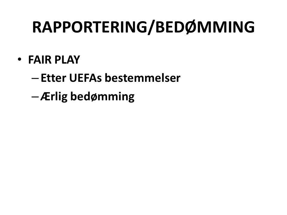 RAPPORTERING/BEDØMMING