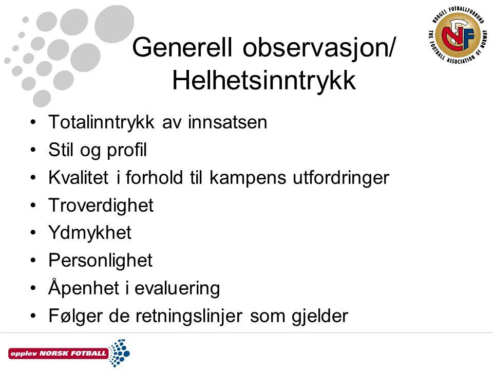 Generell observasjon/ Helhetsinntrykk