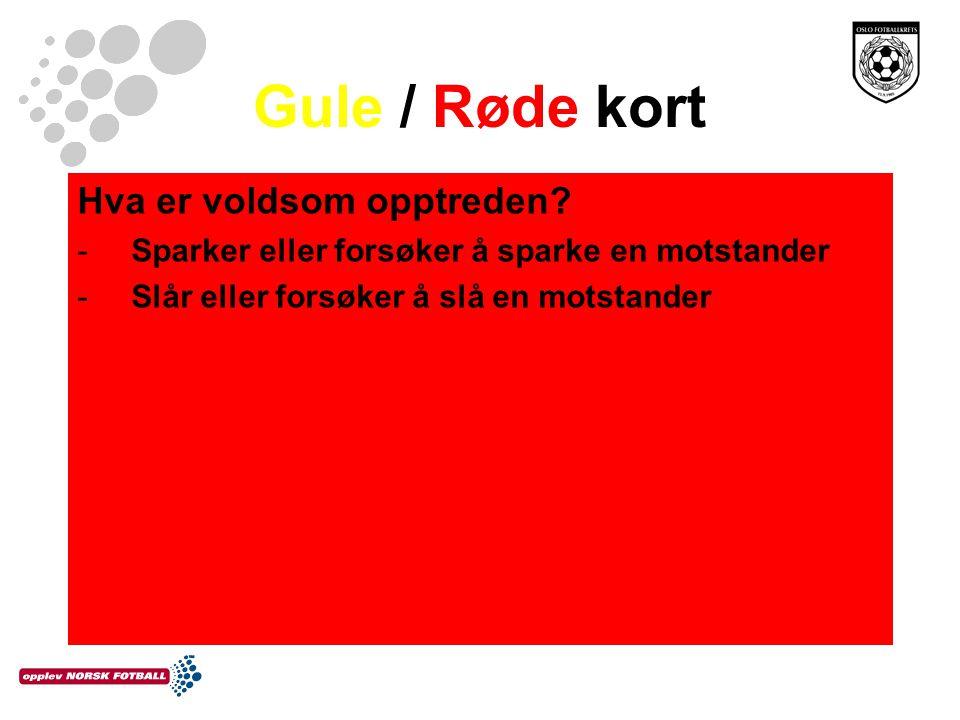 Gule / Røde kort Hva er voldsom opptreden
