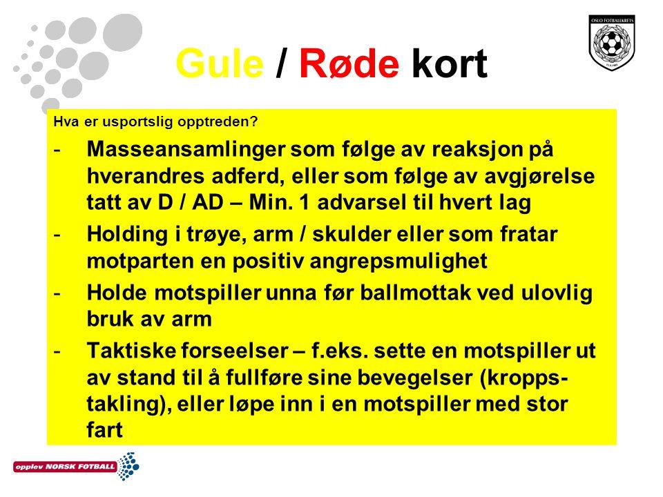 Gule / Røde kort Hva er usportslig opptreden