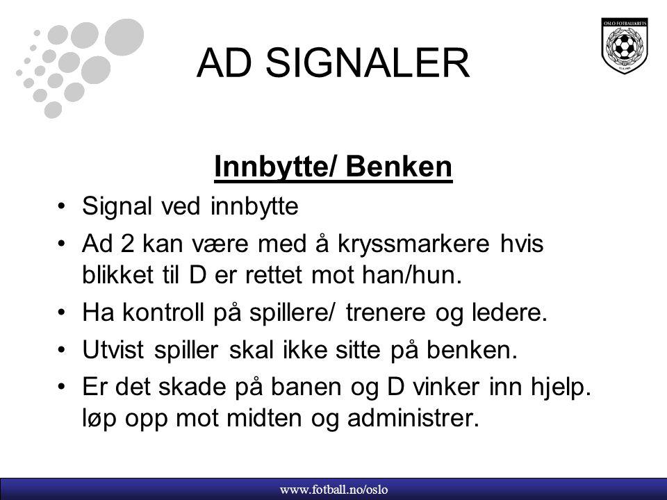 AD SIGNALER Innbytte/ Benken Signal ved innbytte