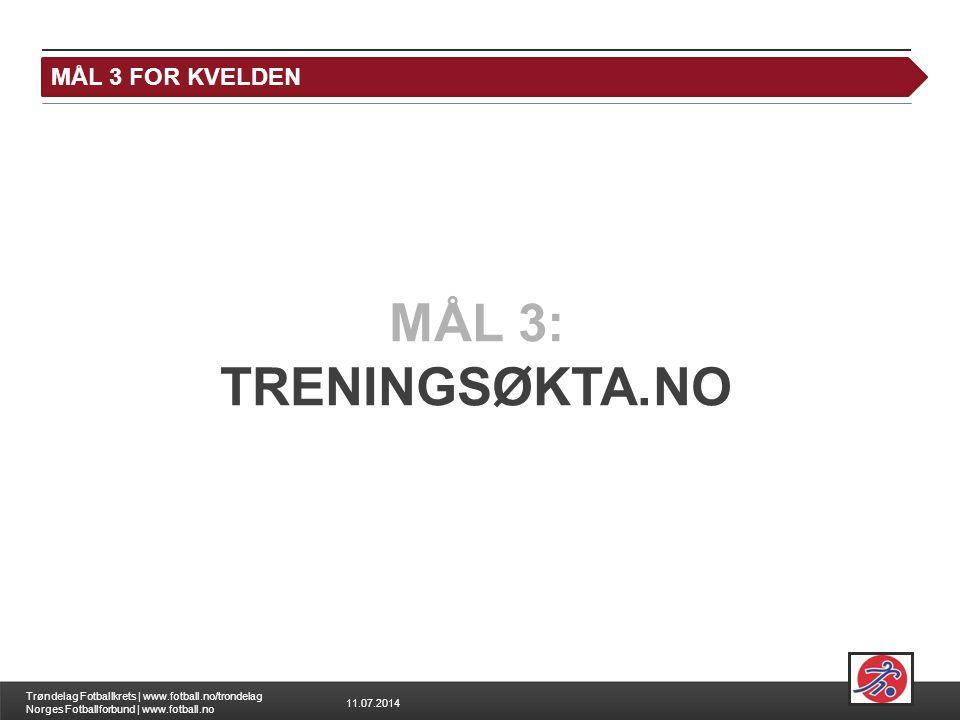 MÅL 3 FOR KVELDEN MÅL 3: TRENINGSØKTA.NO
