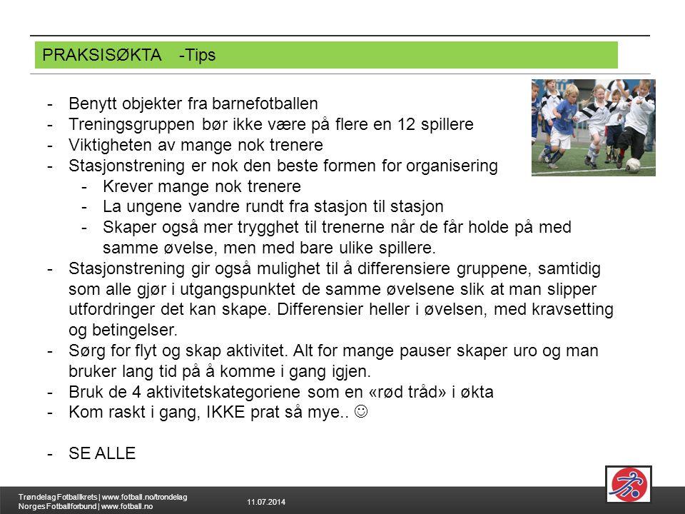 PRAKSISØKTA -Tips Benytt objekter fra barnefotballen. Treningsgruppen bør ikke være på flere en 12 spillere.