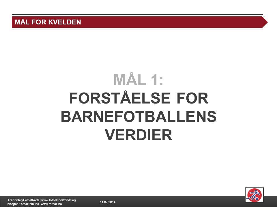 FORSTÅELSE FOR BARNEFOTBALLENS VERDIER
