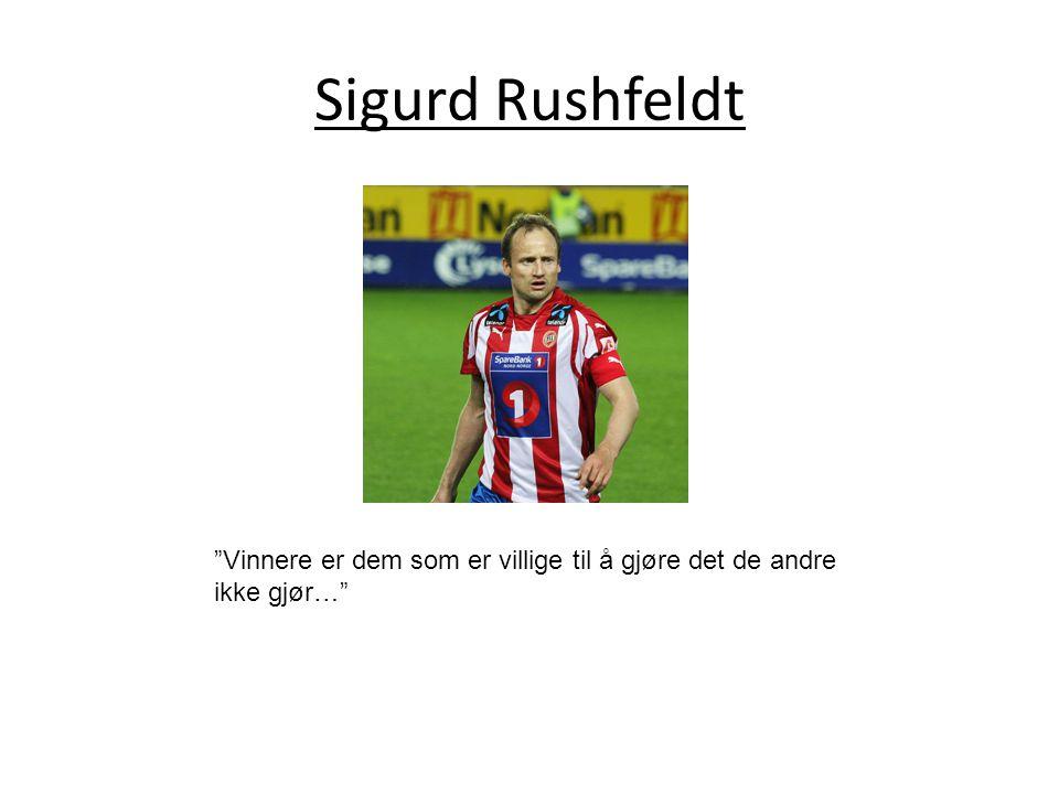 Sigurd Rushfeldt Vinnere er dem som er villige til å gjøre det de andre ikke gjør…