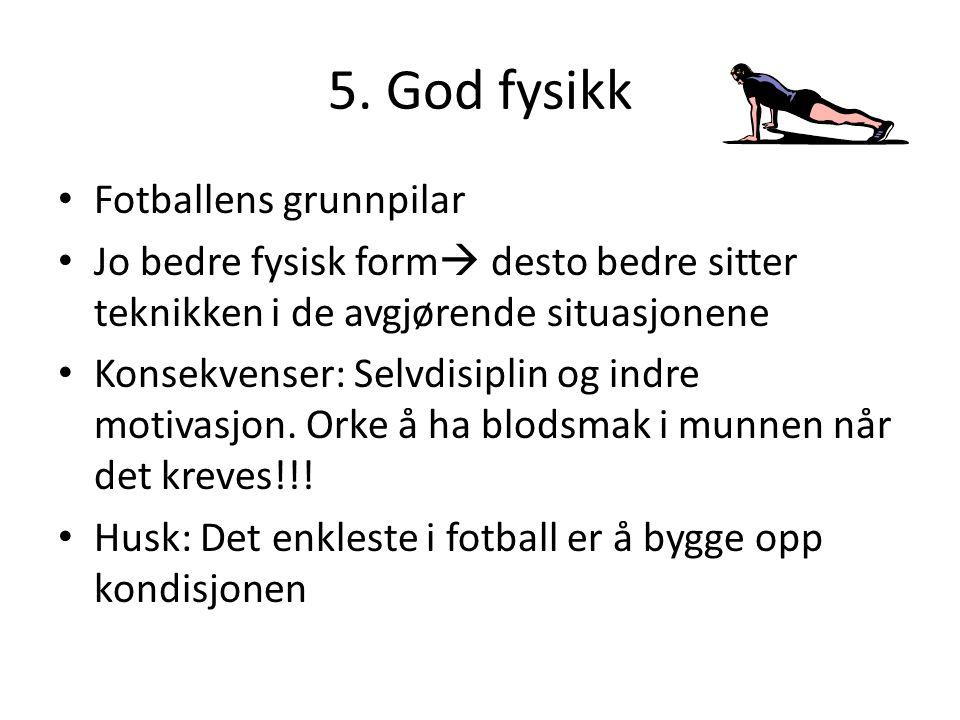 5. God fysikk Fotballens grunnpilar