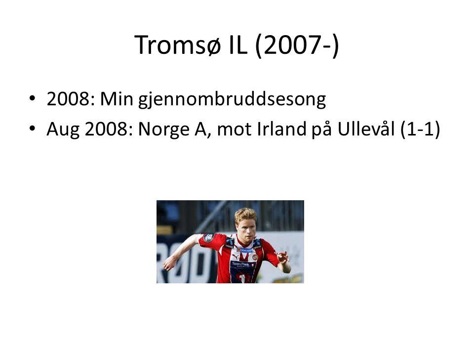 Tromsø IL (2007-) 2008: Min gjennombruddsesong