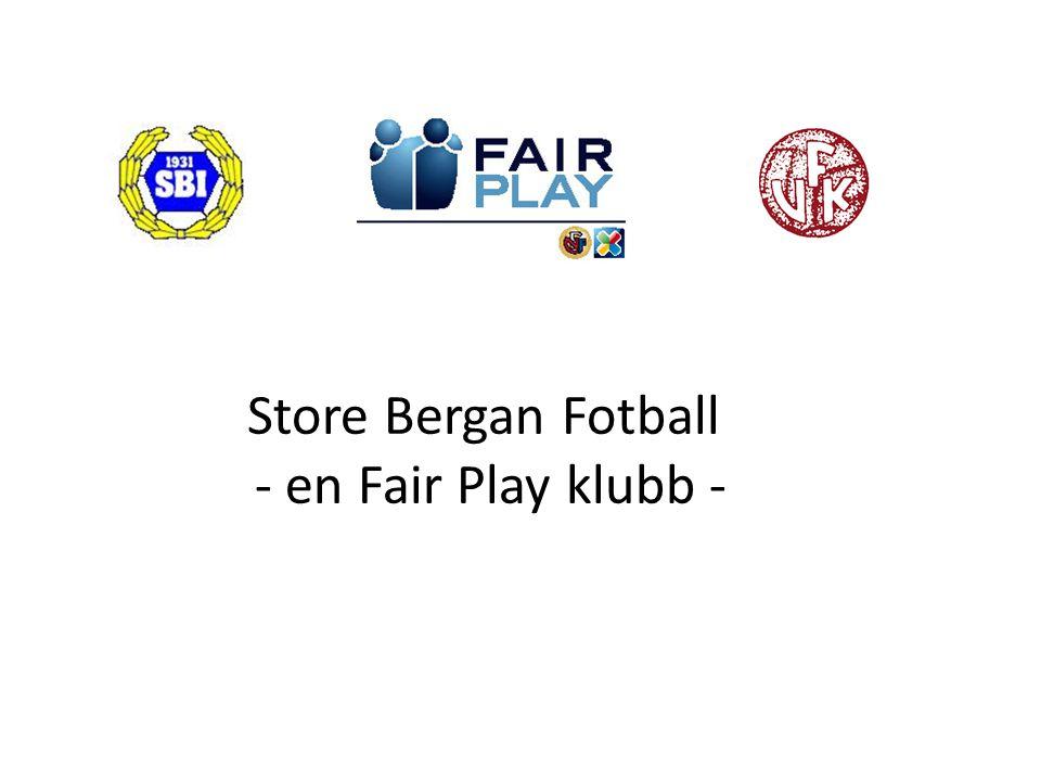 Store Bergan Fotball - en Fair Play klubb -