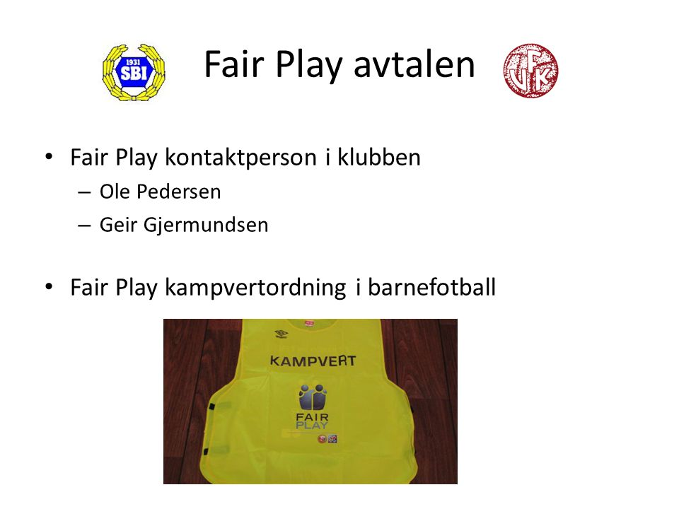 Fair Play avtalen Fair Play kontaktperson i klubben