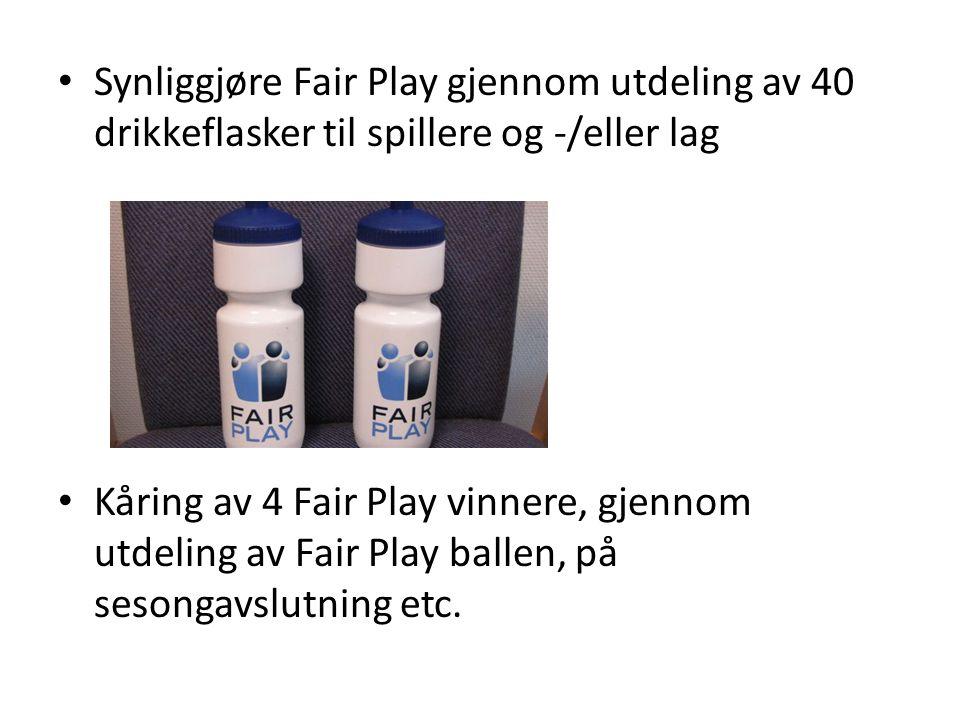 Synliggjøre Fair Play gjennom utdeling av 40 drikkeflasker til spillere og -/eller lag