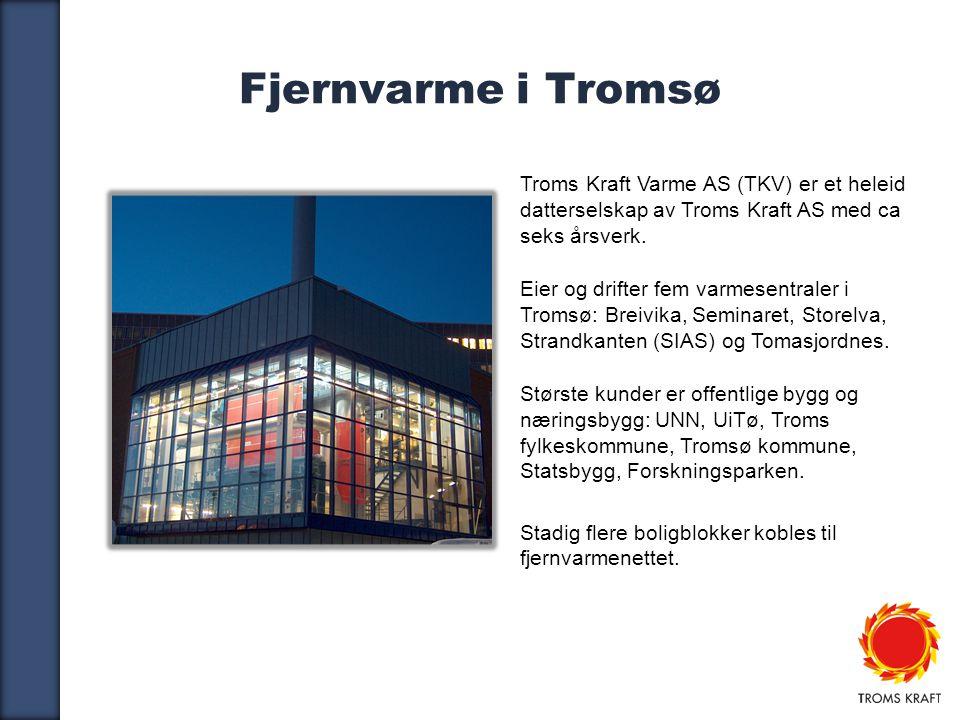 Fjernvarme i Tromsø Troms Kraft Varme AS (TKV) er et heleid datterselskap av Troms Kraft AS med ca seks årsverk.