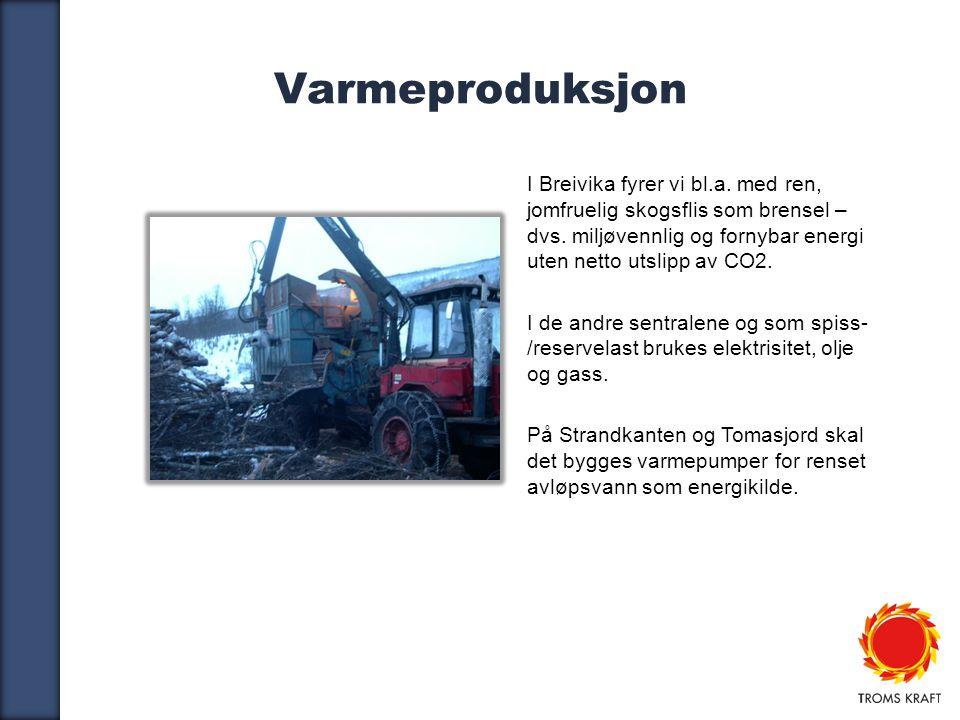 Varmeproduksjon I Breivika fyrer vi bl.a. med ren, jomfruelig skogsflis som brensel – dvs. miljøvennlig og fornybar energi uten netto utslipp av CO2.