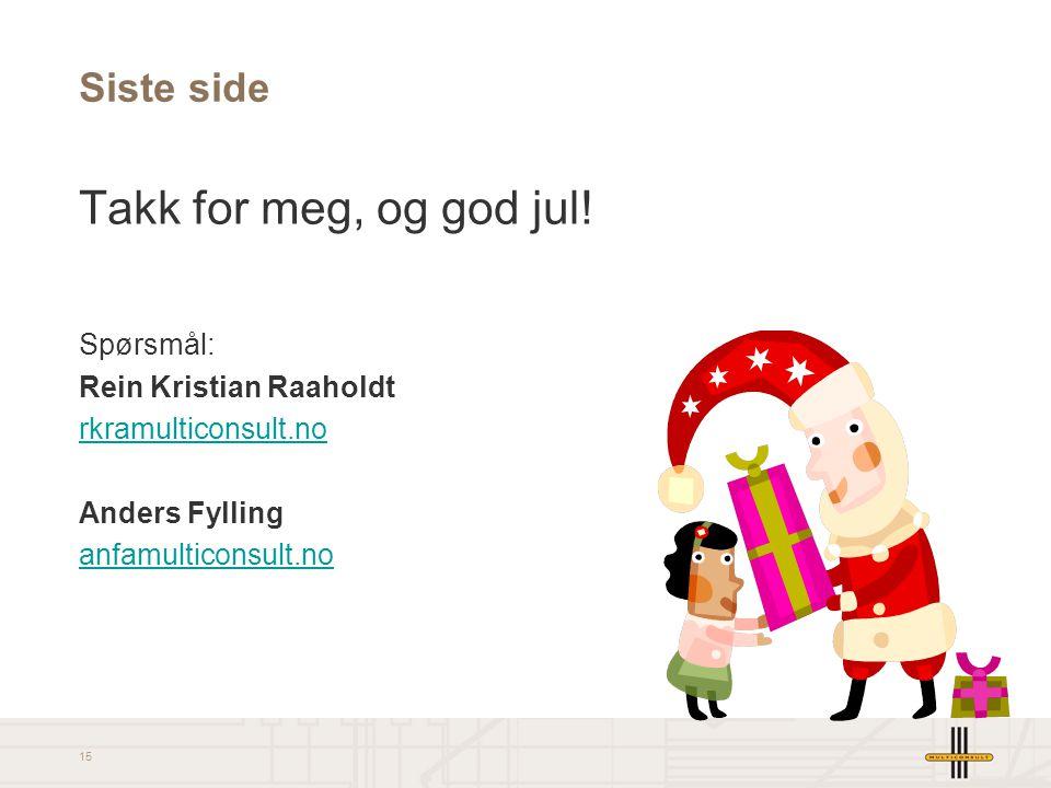 Takk for meg, og god jul! Siste side Spørsmål: Rein Kristian Raaholdt