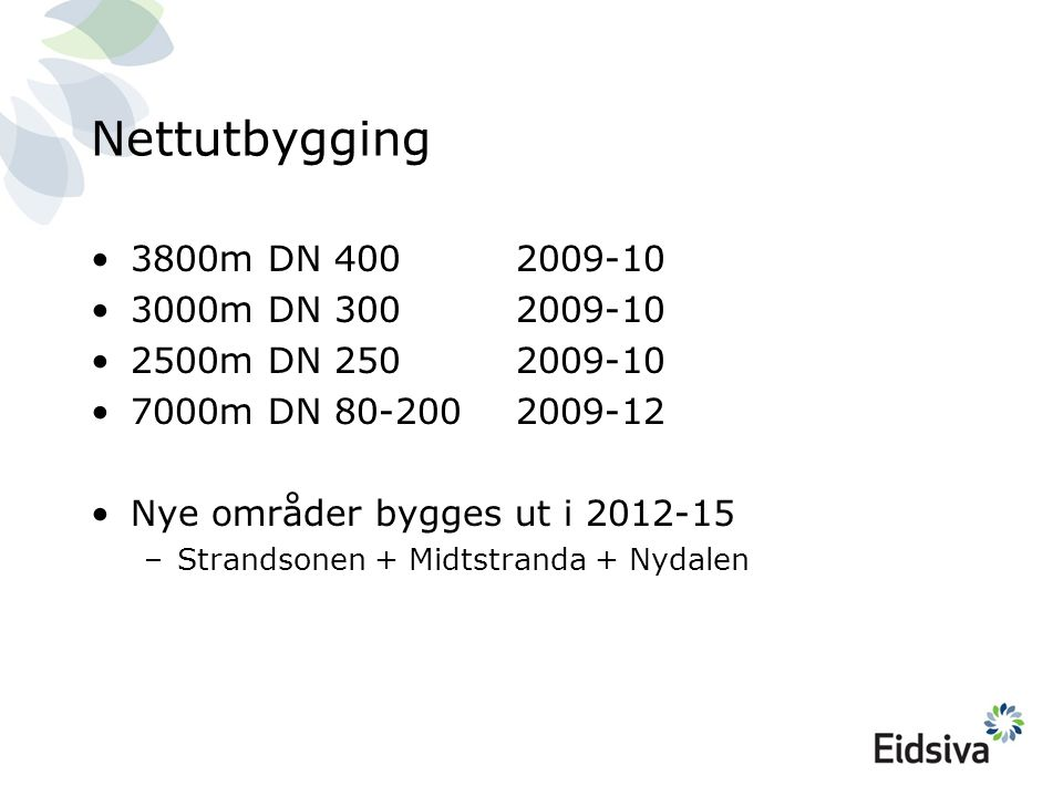 Nettutbygging 3800m DN 400 2009-10 3000m DN 300 2009-10