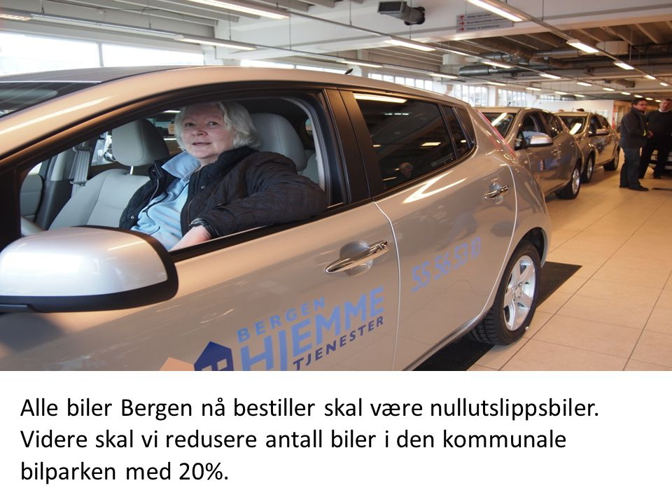6 Alle biler Bergen nå bestiller skal være nullutslippsbiler.
