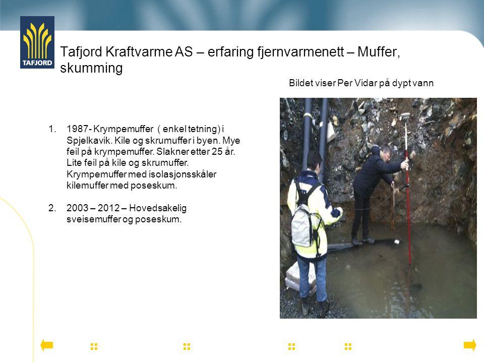 Tafjord Kraftvarme AS – erfaring fjernvarmenett – Muffer, skumming