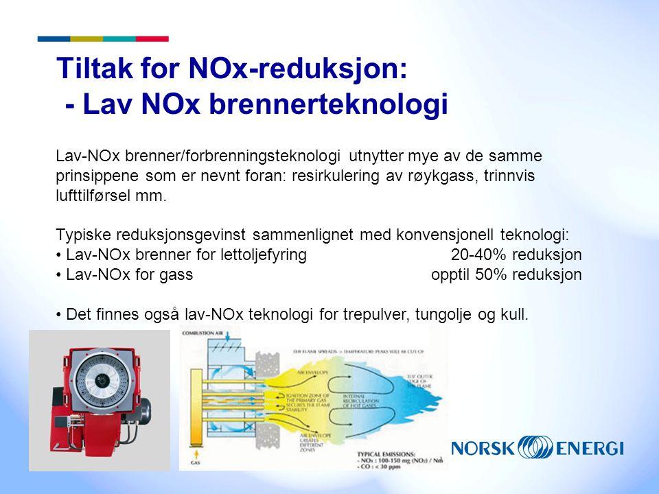 Tiltak for NOx-reduksjon: - Lav NOx brennerteknologi