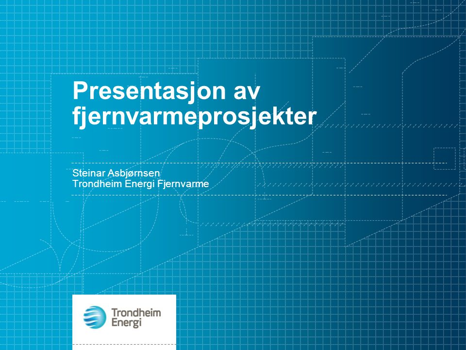 Presentasjon av fjernvarmeprosjekter
