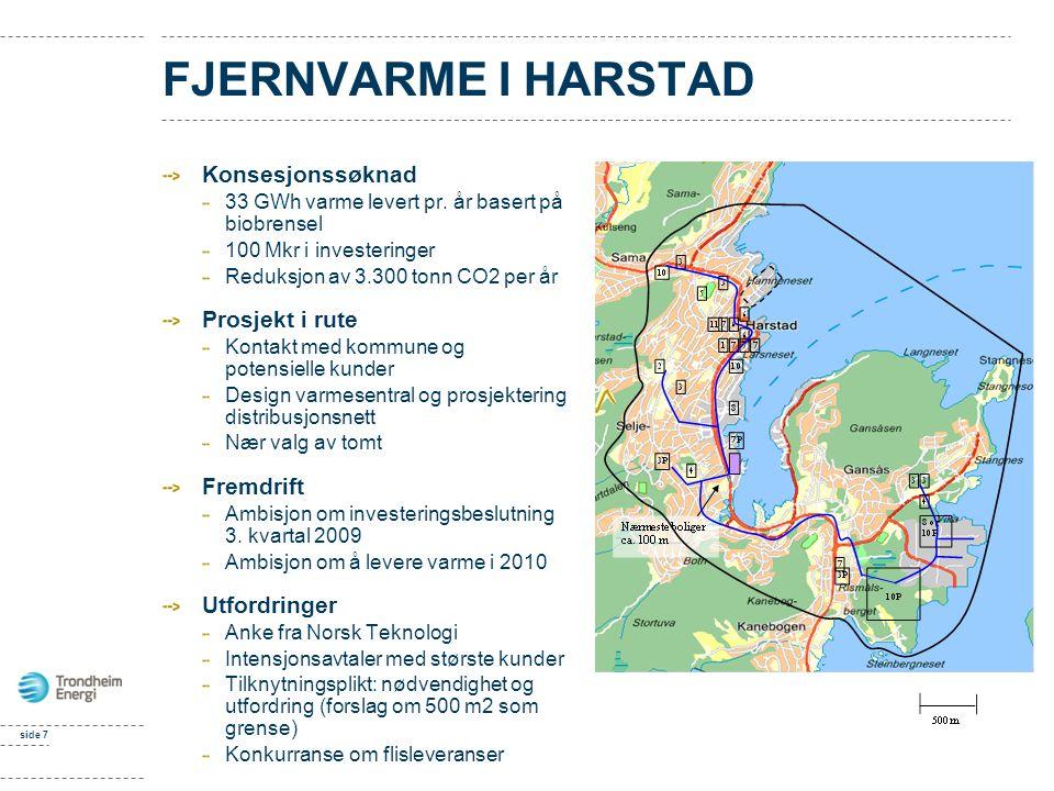 FJERNVARME I HARSTAD Konsesjonssøknad Prosjekt i rute Fremdrift