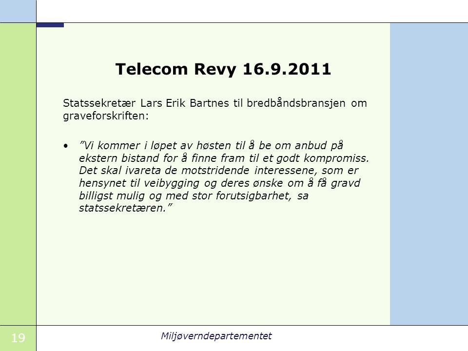 Telecom Revy 16.9.2011 Statssekretær Lars Erik Bartnes til bredbåndsbransjen om graveforskriften: