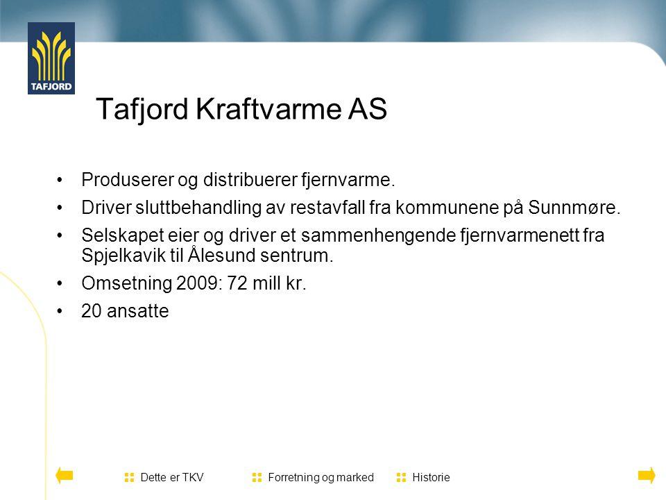 Tafjord Kraftvarme AS Produserer og distribuerer fjernvarme.