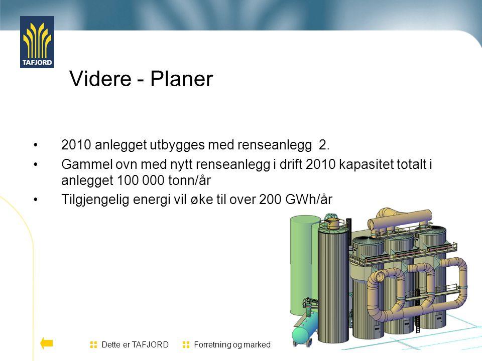 Videre - Planer 2010 anlegget utbygges med renseanlegg 2.