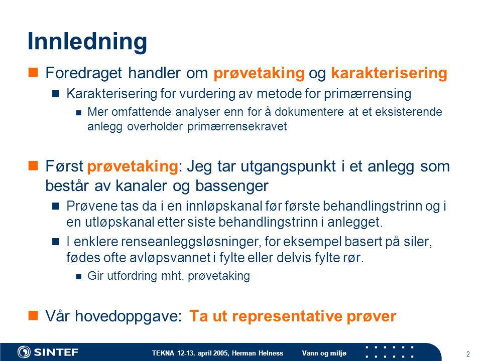 Innledning Foredraget handler om prøvetaking og karakterisering