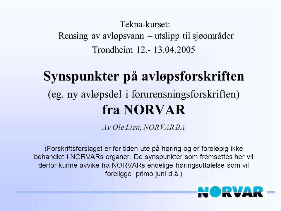 Tekna-kurset: Rensing av avløpsvann – utslipp til sjøområder Trondheim 12.- 13.04.2005 Synspunkter på avløpsforskriften (eg.