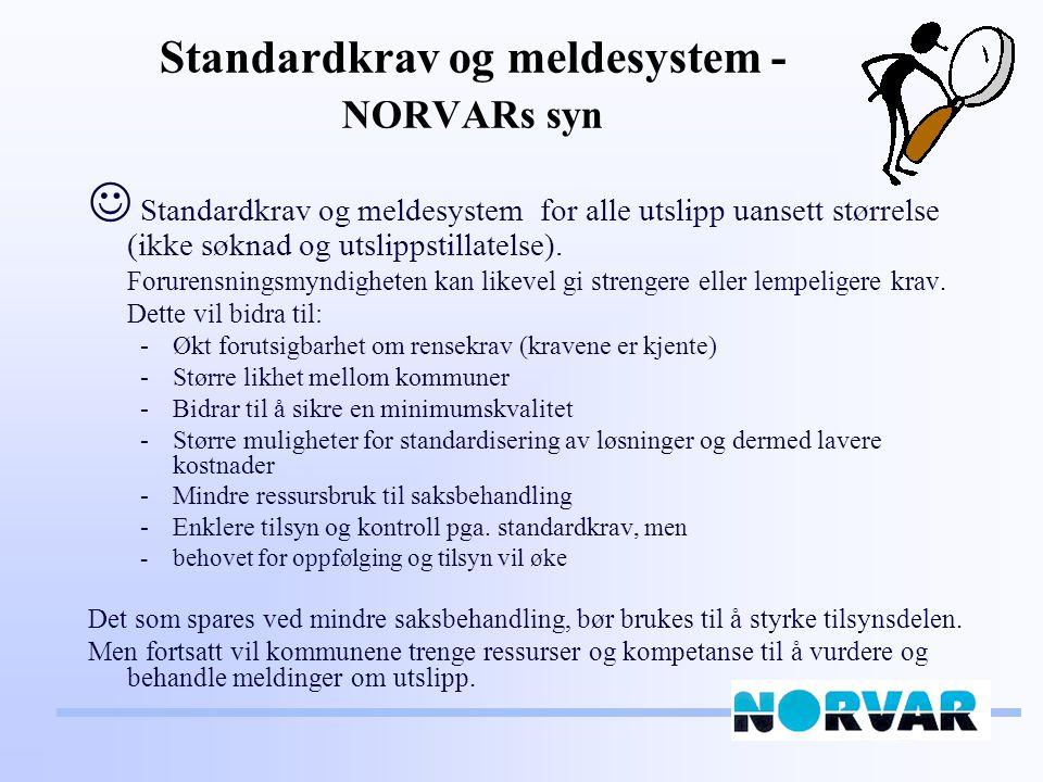 Standardkrav og meldesystem -NORVARs syn