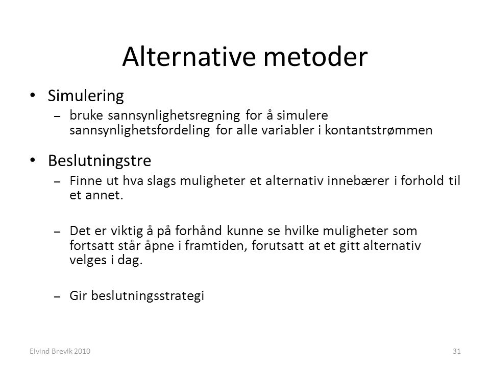 Alternative metoder Simulering Beslutningstre