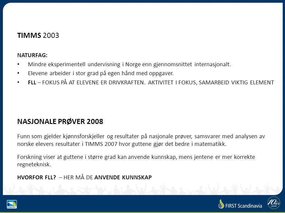 TIMMS 2003 NASJONALE PRØVER 2008 NATURFAG: