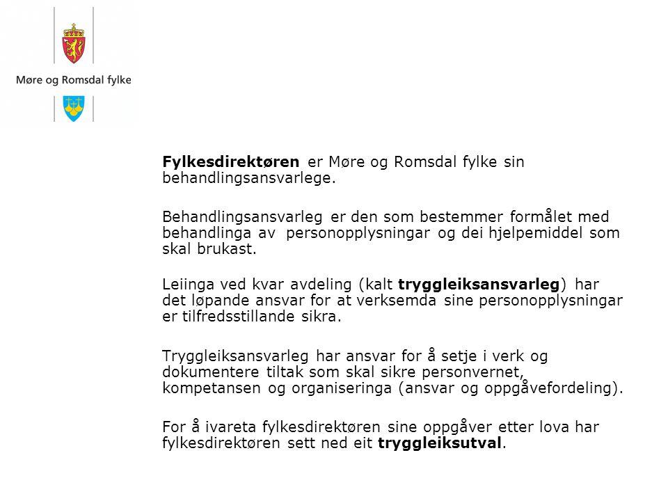 Fylkesdirektøren er Møre og Romsdal fylke sin behandlingsansvarlege.