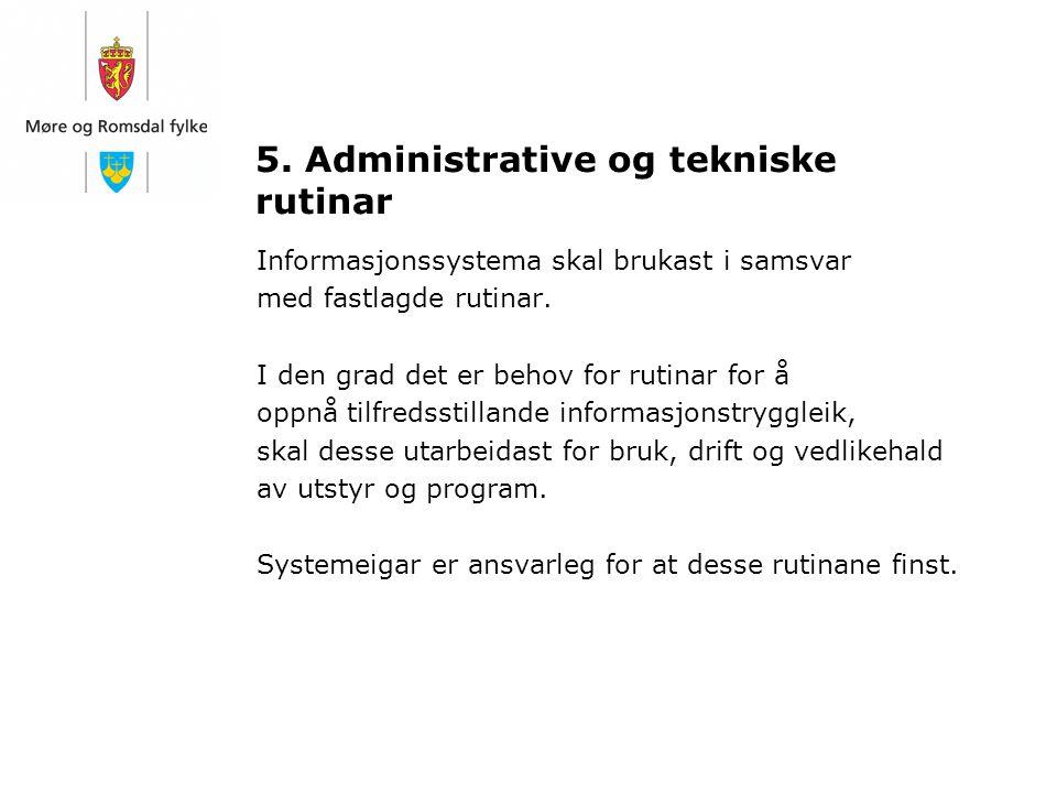 5. Administrative og tekniske rutinar