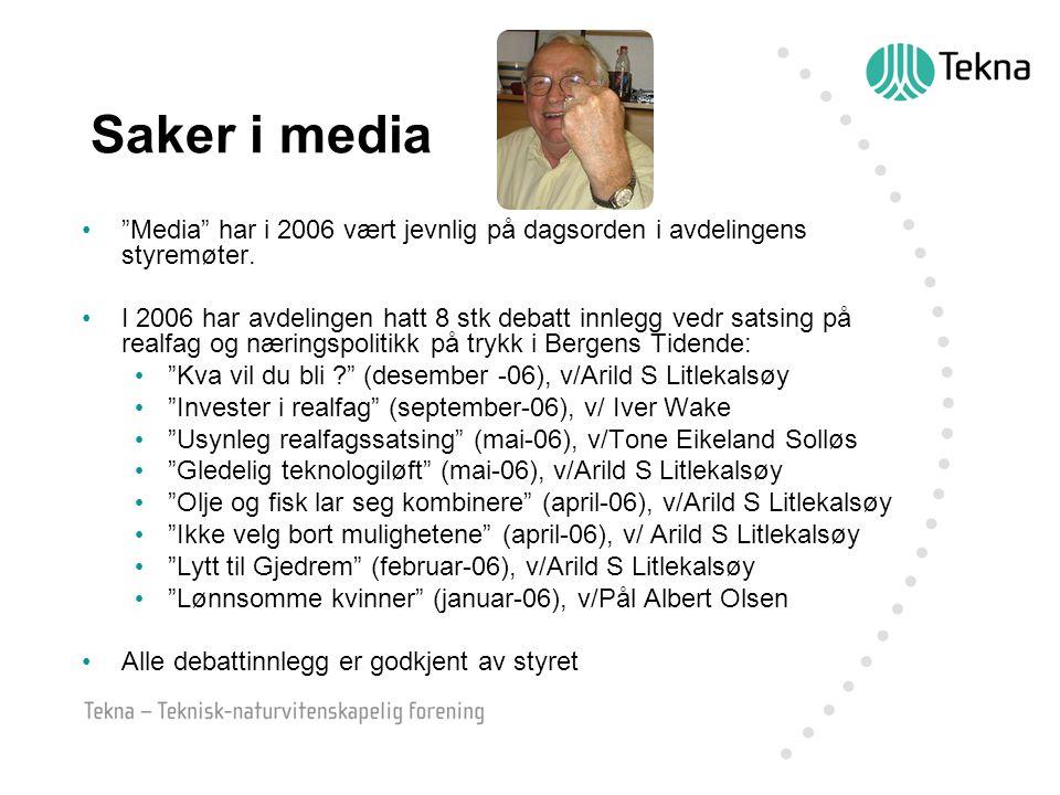 Saker i media Media har i 2006 vært jevnlig på dagsorden i avdelingens styremøter.