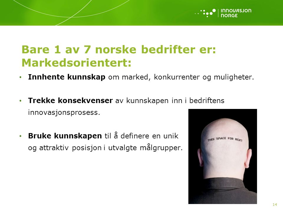 Bare 1 av 7 norske bedrifter er: Markedsorientert: